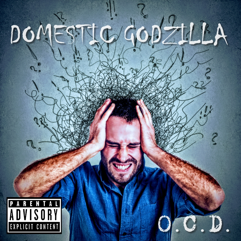 """DOMESTIC GODZILLA Release """"O C D """" Lyric Video Mixed & Mastered By"""